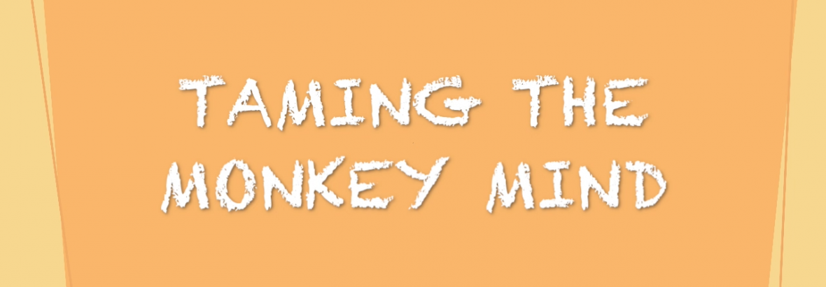 Comments from the Koala 53:  Taming the Monkey Mind